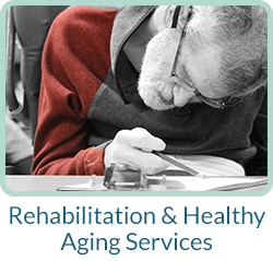 Rehabilitation & Healthy Aging Services